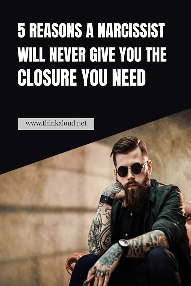 5 Reasons A Narcissist Will Never Give You The Closure You Need