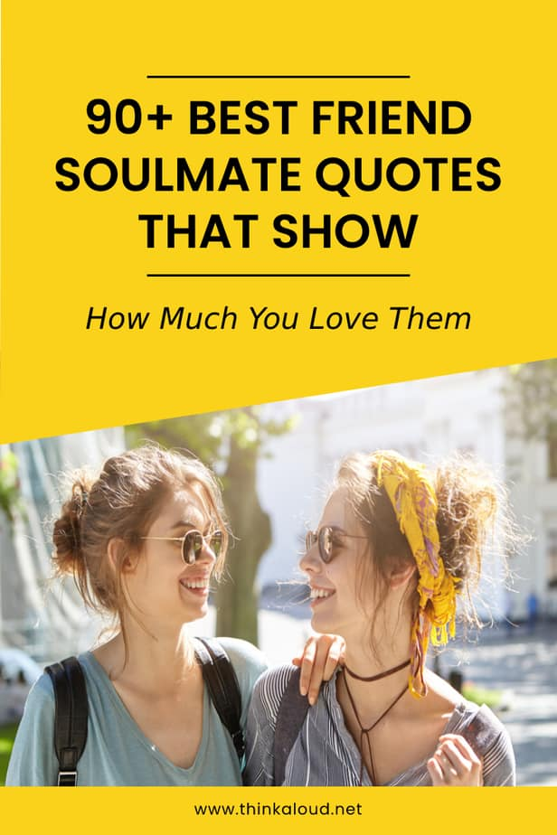 90+ Best Friend Soulmate Quotes That Show How Much You Love Them