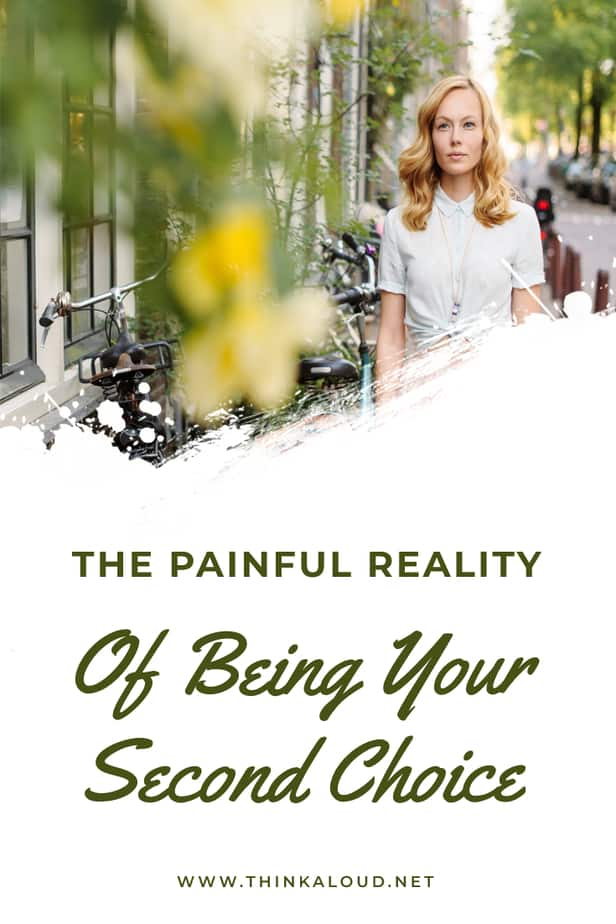 The Painful Reality Of Being Your Second Choice