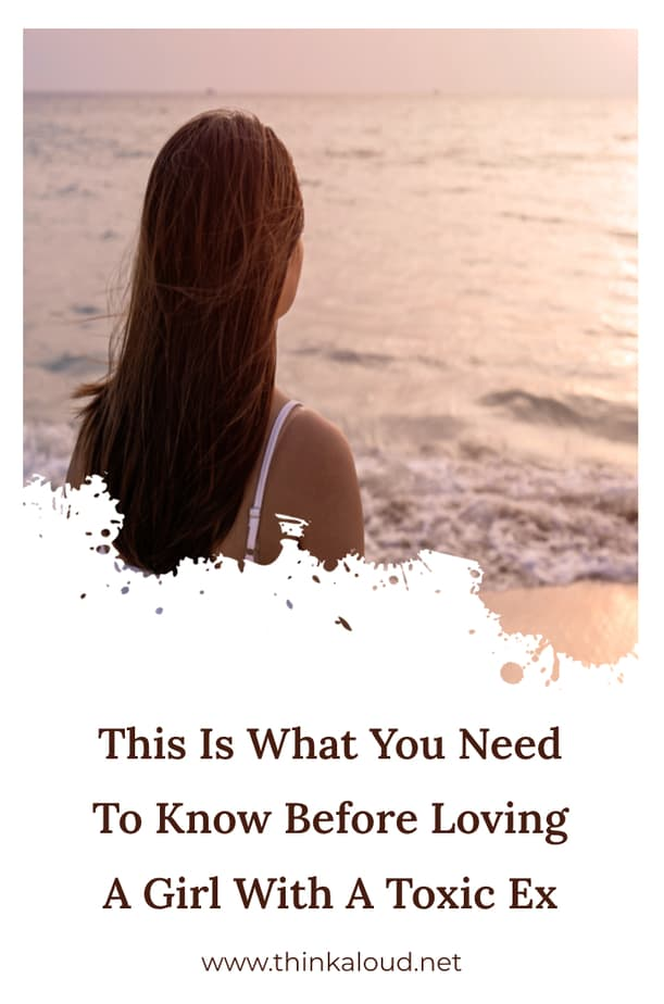 This Is What You Need To Know Before Loving A Girl With A Toxic Ex
