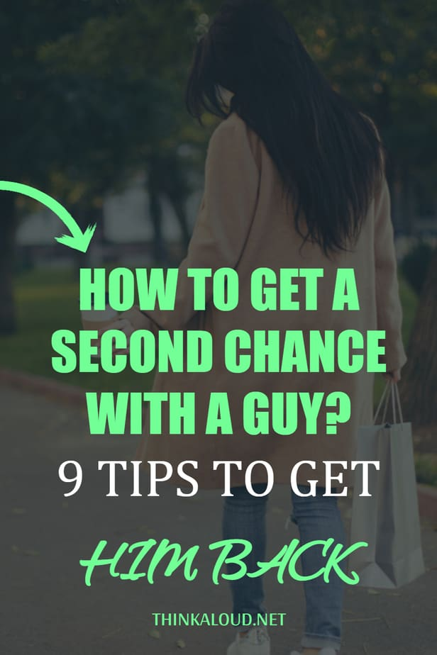 How To Get A Second Chance With A Guy? 9 Tips To Get Him Back