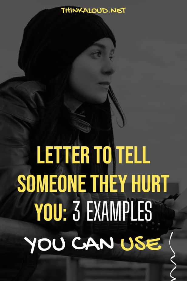 Letter To Tell Someone They Hurt You: 3 Examples You Can Use