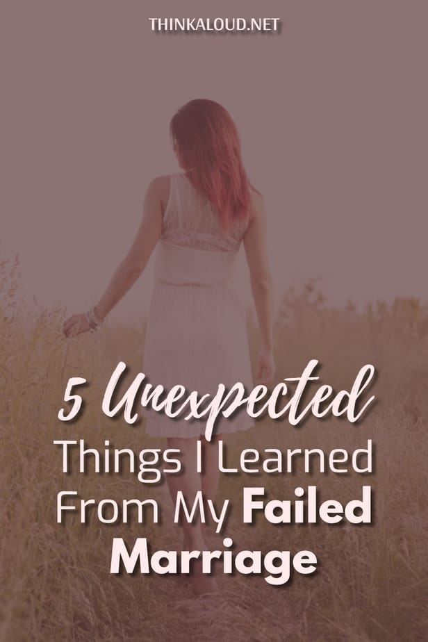 5 Unexpected Things I Learned From My Failed Marriage