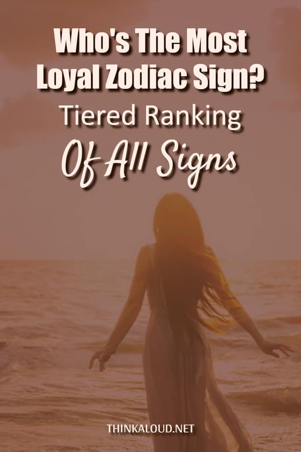 Who's The Most Loyal Zodiac Sign? Tiered Ranking Of All Signs