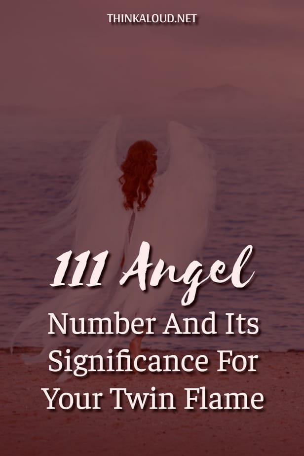 111 Angel Number And Its Significance For Your Twin Flame