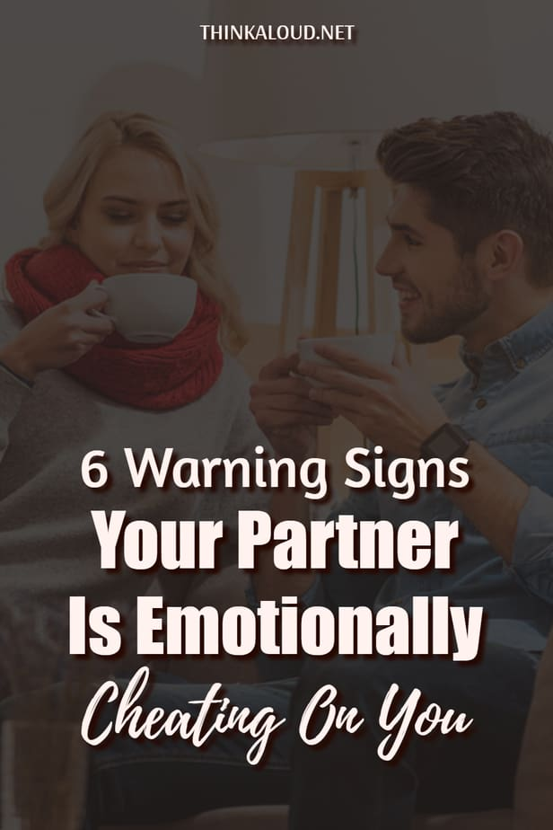 6 Warning Signs Your Partner Is Emotionally Cheating On You