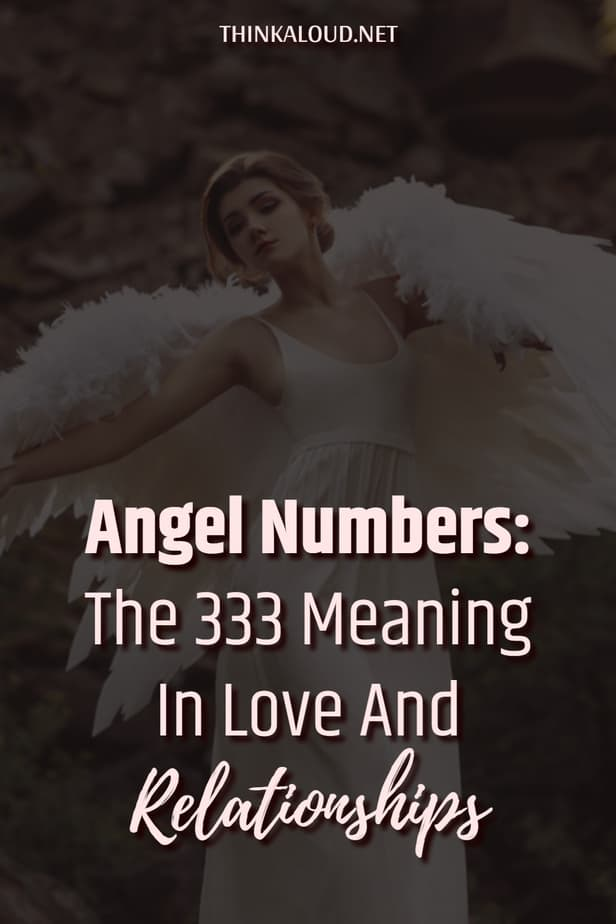 Angel Numbers: The 333 Meaning In Love And Relationships