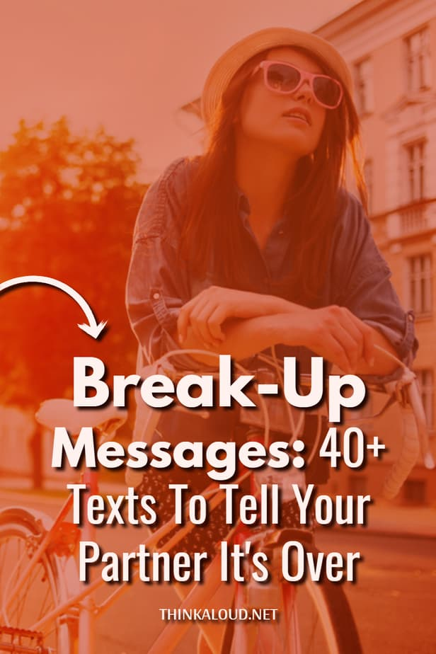 Break-Up Messages: 40+ Texts To Tell Your Partner It's Over
