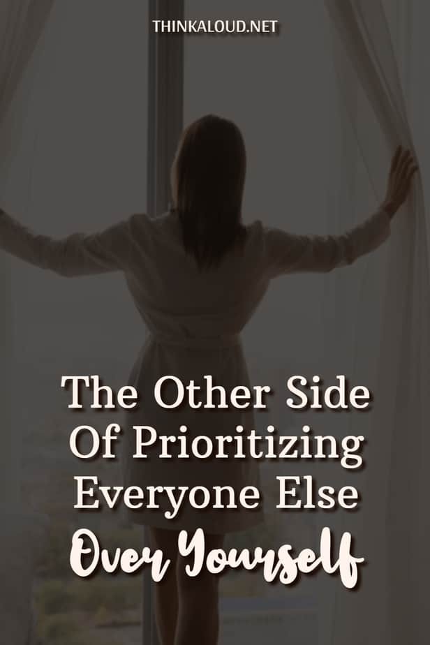 The Other Side Of Prioritizing Everyone Else Over Yourself