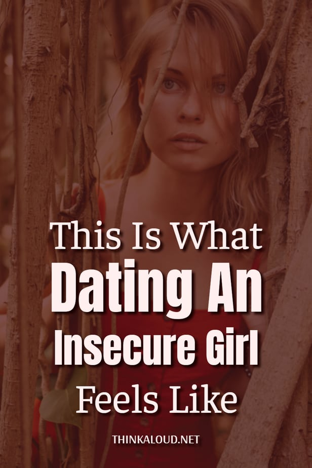 This Is What Dating An Insecure Girl Feels Like