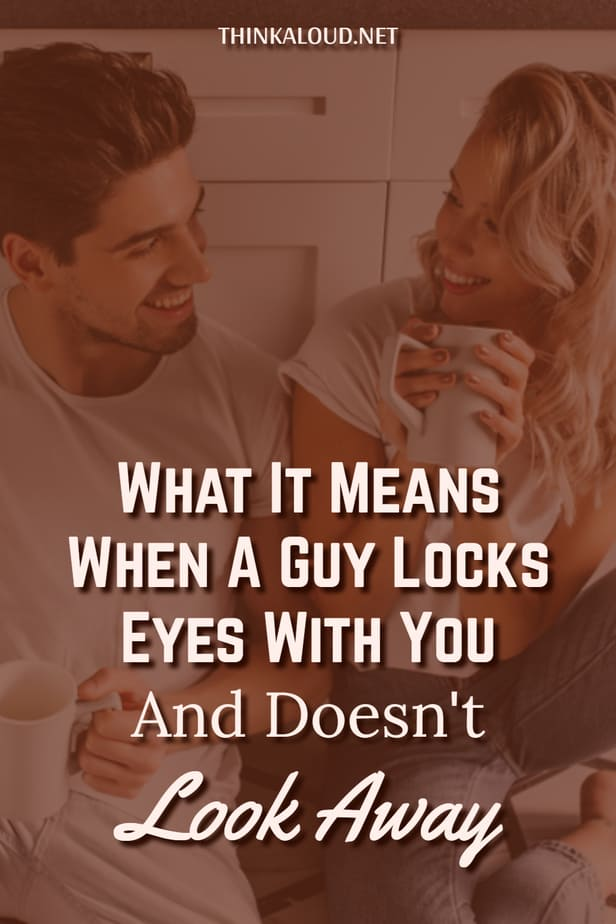 What It Means When A Guy Locks Eyes With You And Doesn't Look Away