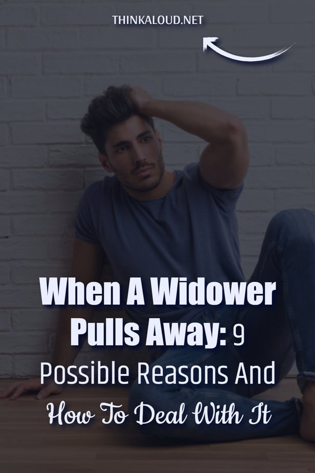 When A Widower Pulls Away: 9 Possible Reasons And How To Deal With It